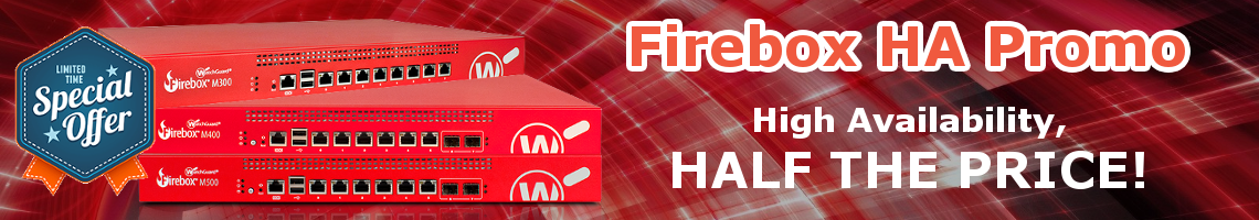 WatchGuard Firebox High Availability Promo - Limited Time Only!
