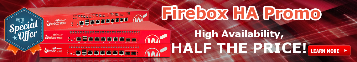 WatchGuard High Availability Promo - Limited Time Only!